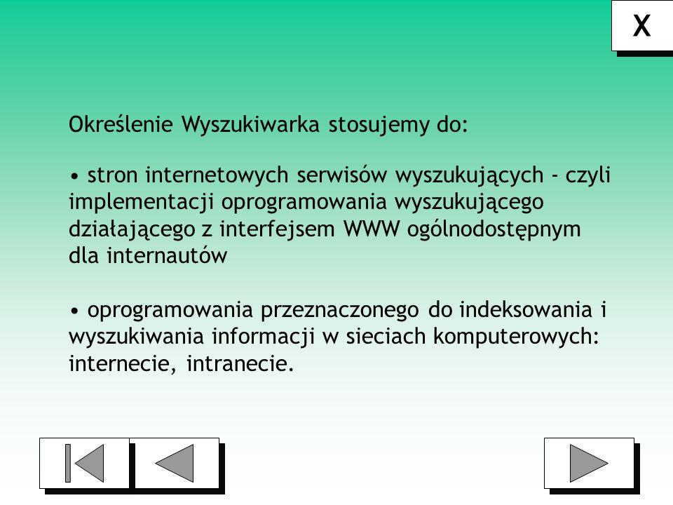 INFO X X AUTOR : Maciej Ruciński KLASA : II LB 2005/2006 Źródła http://pl.wikipedia.org