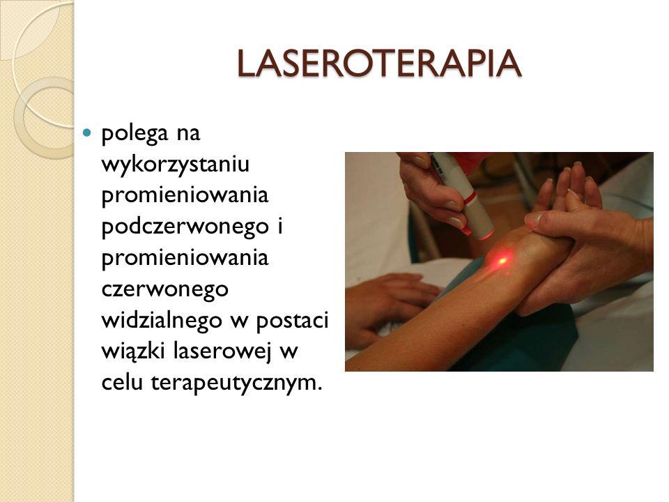 LASEROTERAPIA polega na wykorzystaniu promieniowania podczerwonego i promieniowania czerwonego widzialnego w postaci wiązki laserowej w celu terapeuty