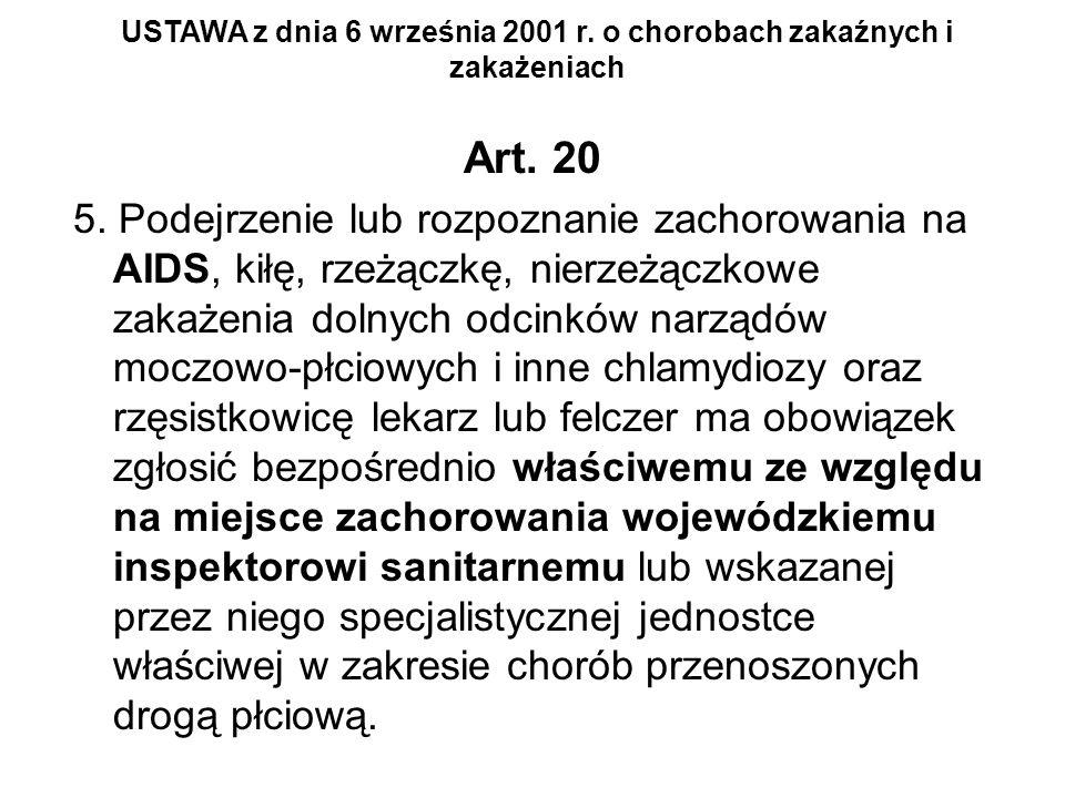 Art. 20 5. Podejrzenie lub rozpoznanie zachorowania na AIDS, kiłę, rzeżączkę, nierzeżączkowe zakażenia dolnych odcinków narządów moczowo-płciowych i i