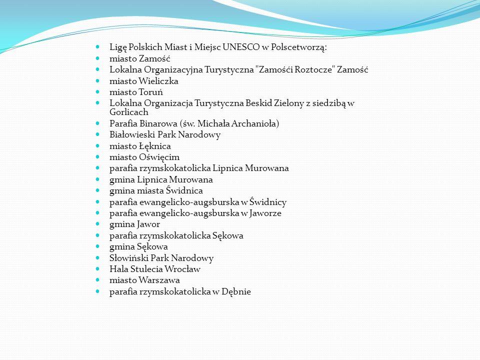 Ligę Polskich Miast i Miejsc UNESCO w Polscetworzą: miasto Zamość Lokalna Organizacyjna Turystyczna