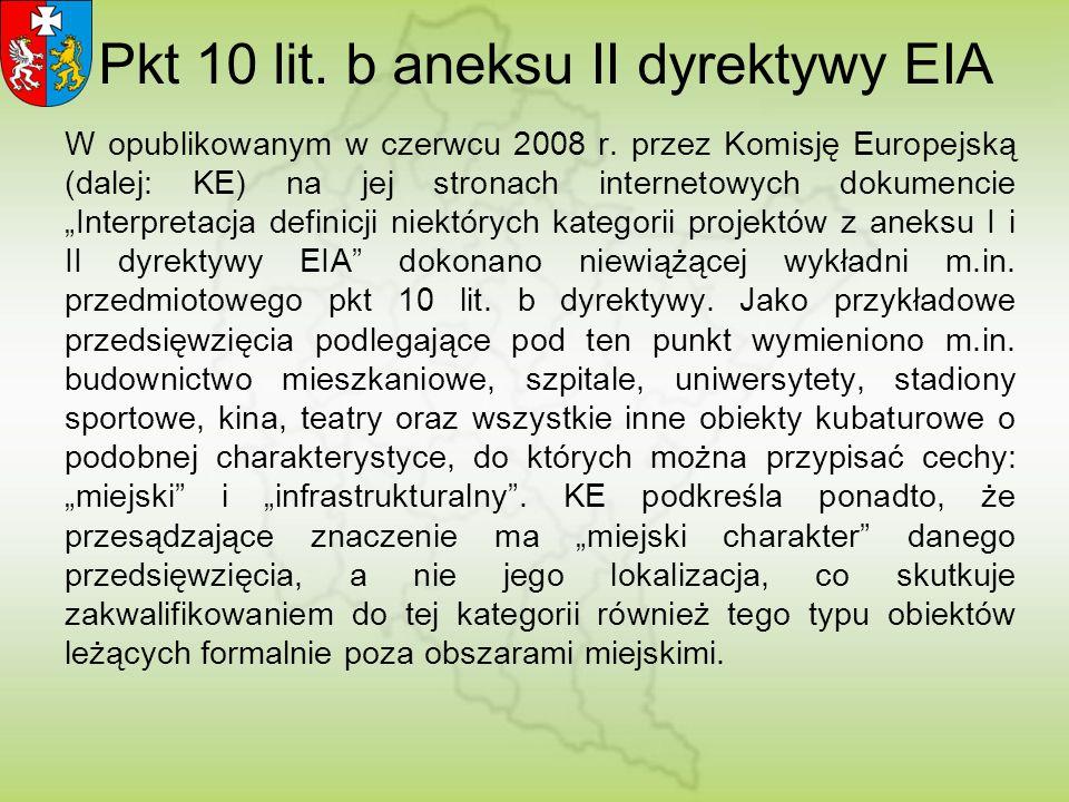 Pkt 10 lit. b aneksu II dyrektywy EIA W opublikowanym w czerwcu 2008 r. przez Komisję Europejską (dalej: KE) na jej stronach internetowych dokumencie