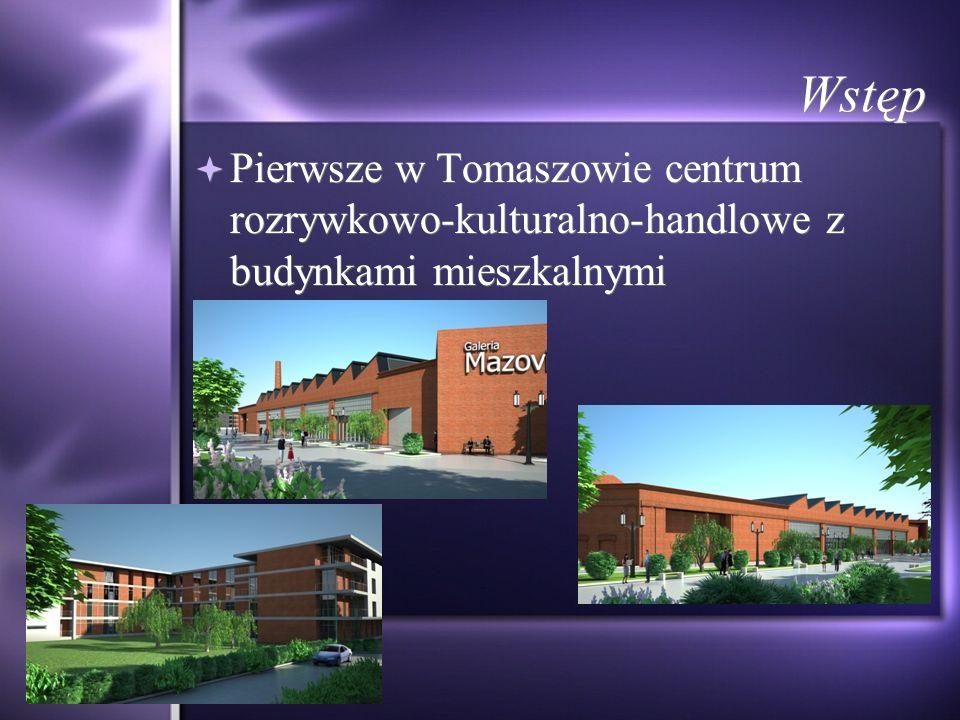 Wstęp Pierwsze w Tomaszowie centrum rozrywkowo-kulturalno-handlowe z budynkami mieszkalnymi