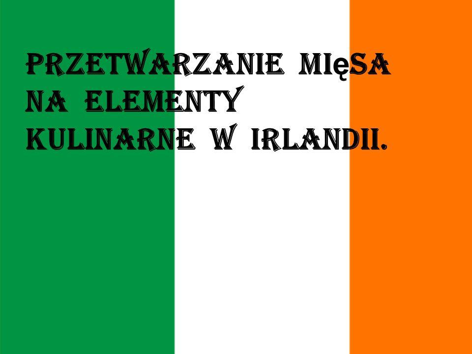 Przetwarzanie mi ę sa na elementy kulinarne w Irlandii.