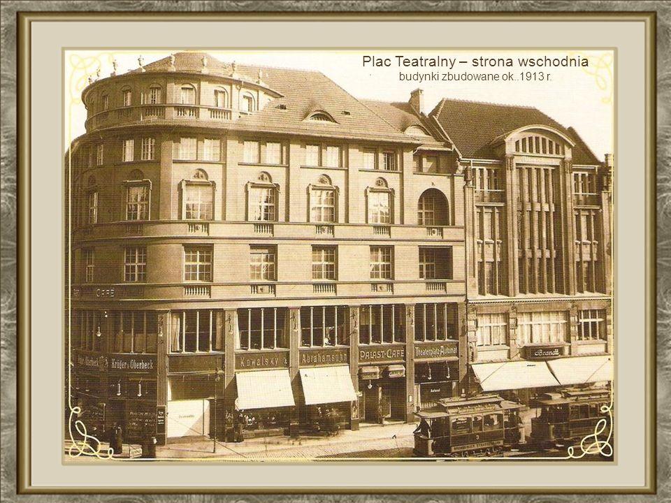 Teatr Miejski na placu Teatralnym. Spłonął doszczętnie w 1945 r. Miejsca po nim do tej pory nie zabudowano!