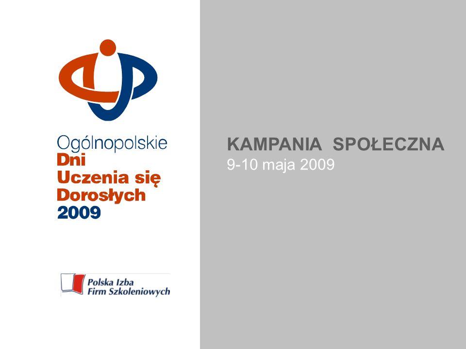 KAMPANIA POŁECZNA 9-10 maja 2009 r. KAMPANIA SPOŁECZNA 9-10 maja 2009