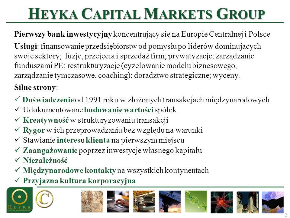 H EYKA C APITAL M ARKETS G ROUP 2 Pierwszy bank inwestycyjny koncentrujący się na Europie Centralnej i Polsce Usługi: finansowanie przedsiębiorstw od