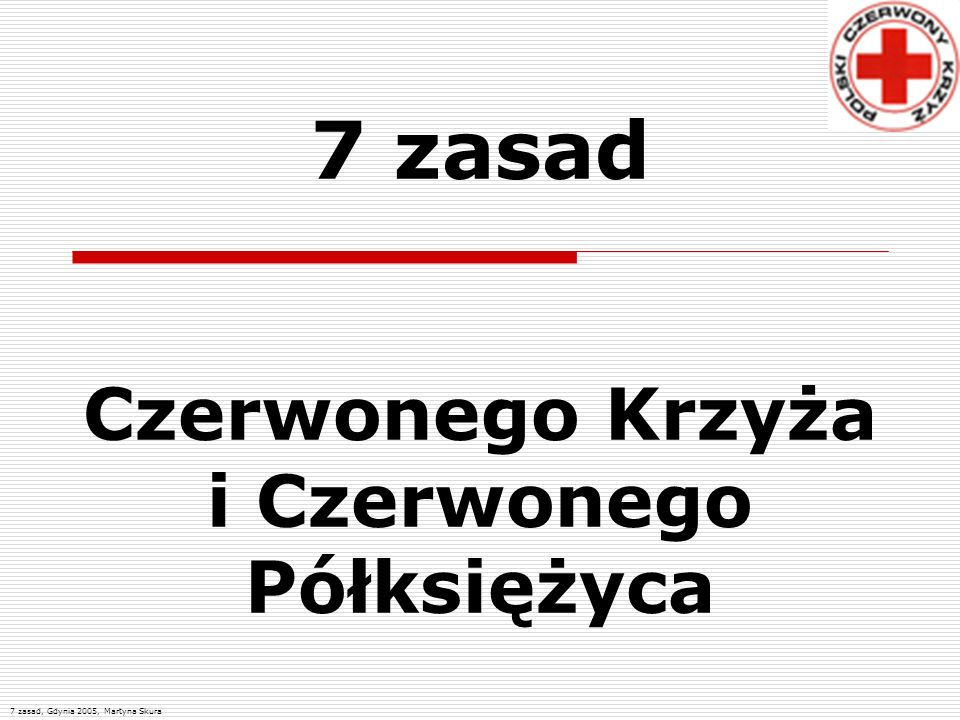 7 zasad Czerwonego Krzyża i Czerwonego Półksiężyca 7 zasad, Gdynia 2005, Martyna Skura