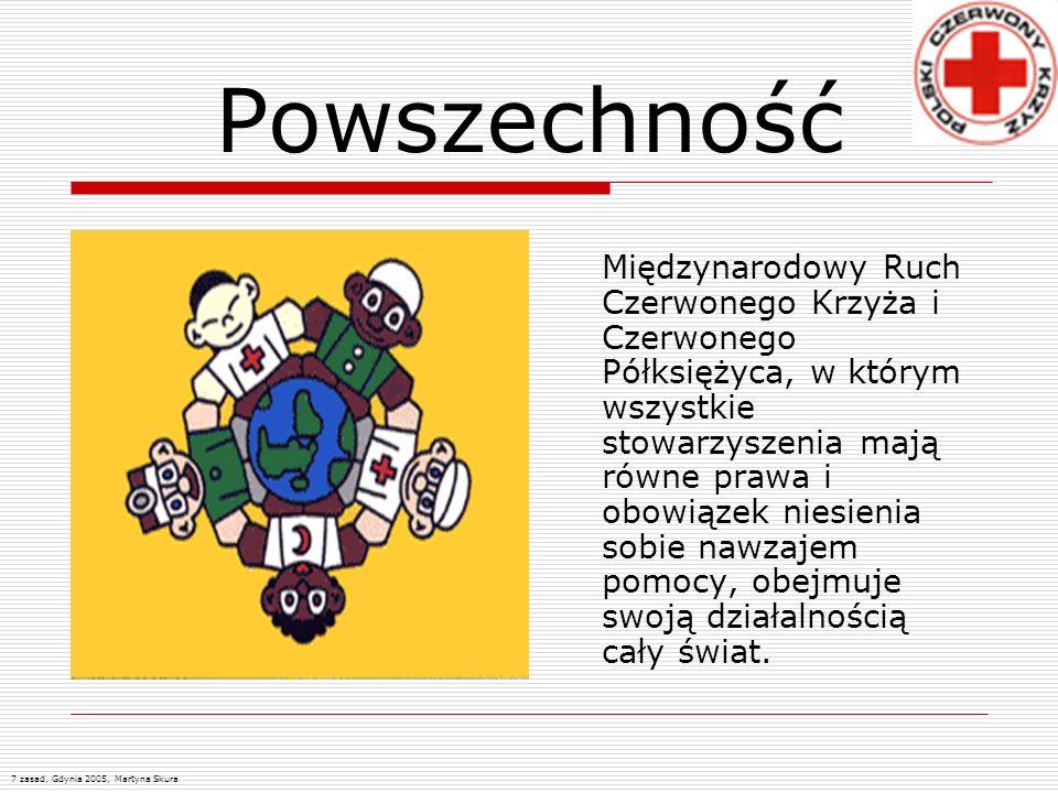 Powszechność Międzynarodowy Ruch Czerwonego Krzyża i Czerwonego Półksiężyca, w którym wszystkie stowarzyszenia mają równe prawa i obowiązek niesienia