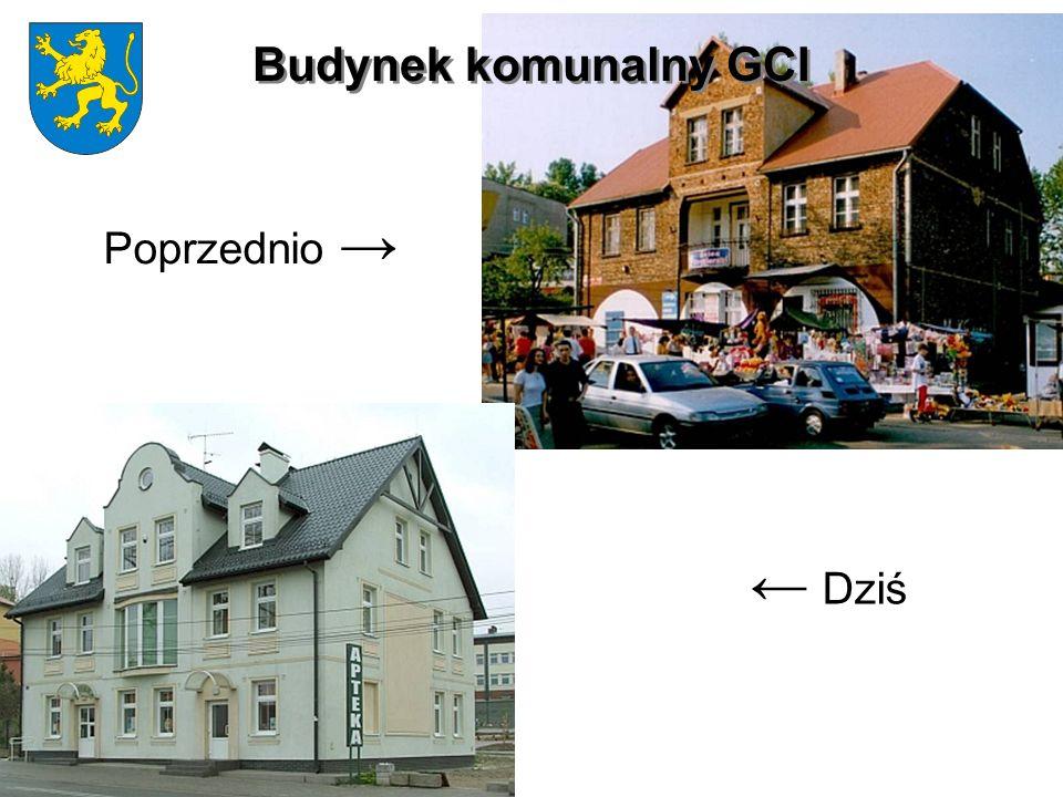 Budynek komunalny GCI Poprzednio Dziś