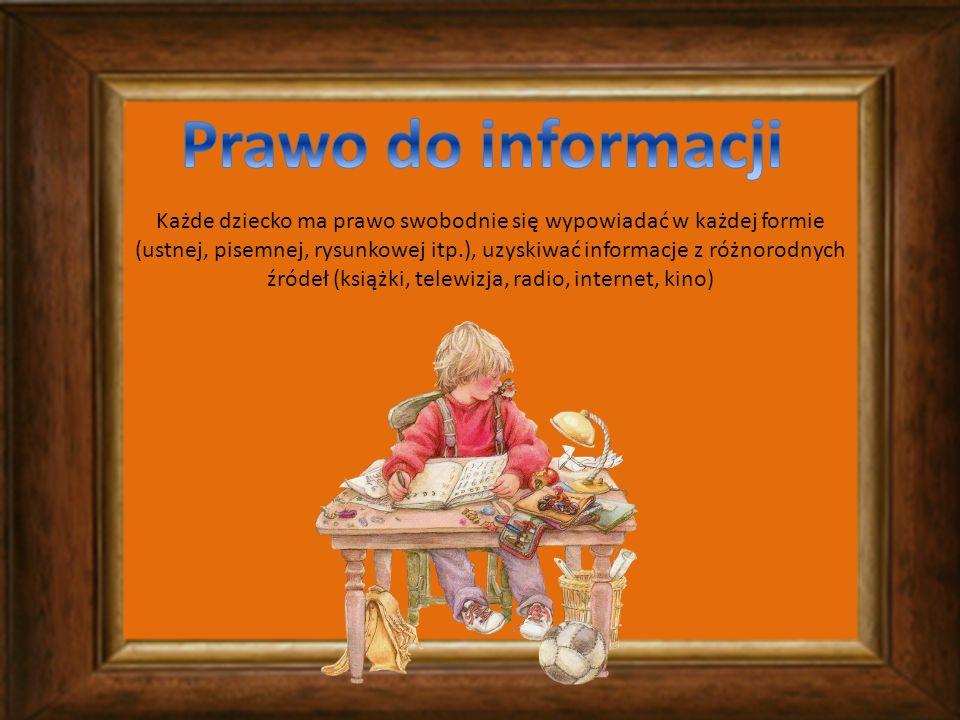 Każde dziecko ma prawo swobodnie się wypowiadać w każdej formie (ustnej, pisemnej, rysunkowej itp.), uzyskiwać informacje z różnorodnych źródeł (książ