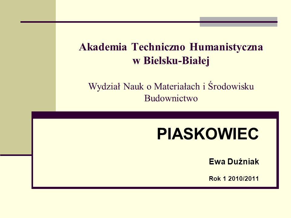 Bibliografia: http://www.redbor.pl/skaly/0_skaly_osadowe.htm http://www.piaskowiec.webpages.pl/ http://portalwiedzy.onet.pl/59915,,,,piaskowiec,ha slo.html http://www.akropol.pl/pl/materialy/piaskowce/ http://pl.wikipedia.org/wiki/Piaskowiec