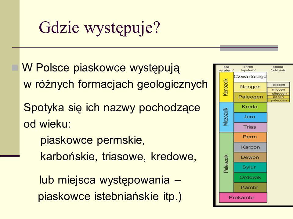 W Polsce piaskowce występują w różnych formacjach geologicznych Spotyka się ich nazwy pochodzące od wieku: piaskowce permskie, karbońskie, triasowe, k
