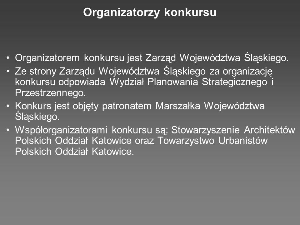 Organizatorzy konkursu Organizatorem konkursu jest Zarząd Województwa Śląskiego.