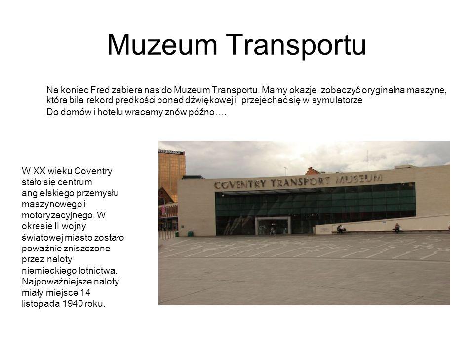 Muzeum Transportu Na koniec Fred zabiera nas do Muzeum Transportu. Mamy okazje zobaczyć oryginalna maszynę, która bila rekord prędkości ponad dźwiękow