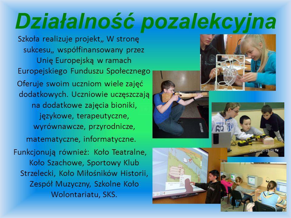 Działalność pozalekcyjna Szkoła realizuje projekt W stronę sukcesu współfinansowany przez Unię Europejską w ramach Europejskiego Funduszu Społecznego