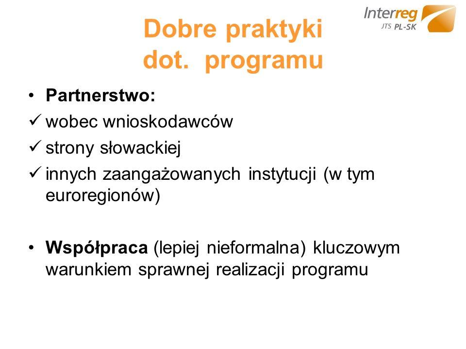 Dobre praktyki dot. programu Partnerstwo: wobec wnioskodawców strony słowackiej innych zaangażowanych instytucji (w tym euroregionów) Współpraca (lepi
