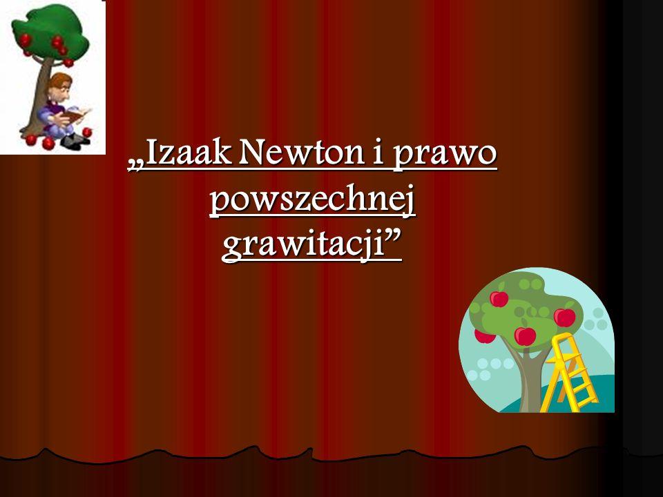 Izaak Newton i prawo powszechnej grawitacji