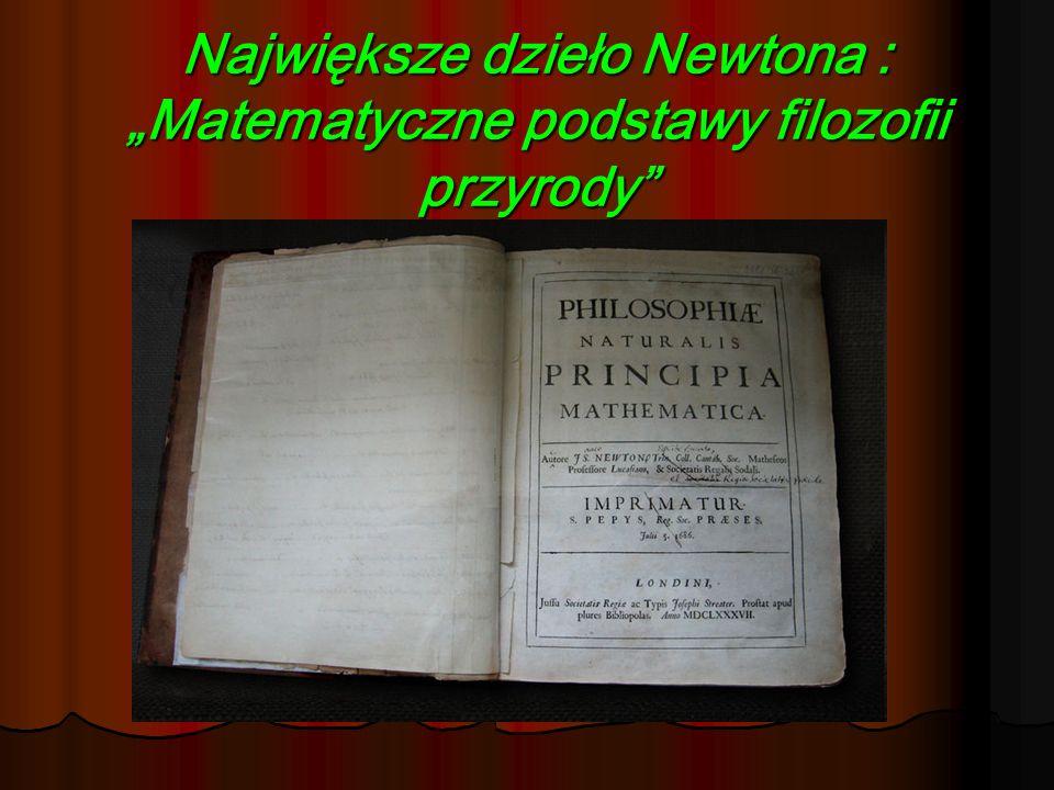 Największe dzieło Newtona : Matematyczne podstawy filozofii przyrody