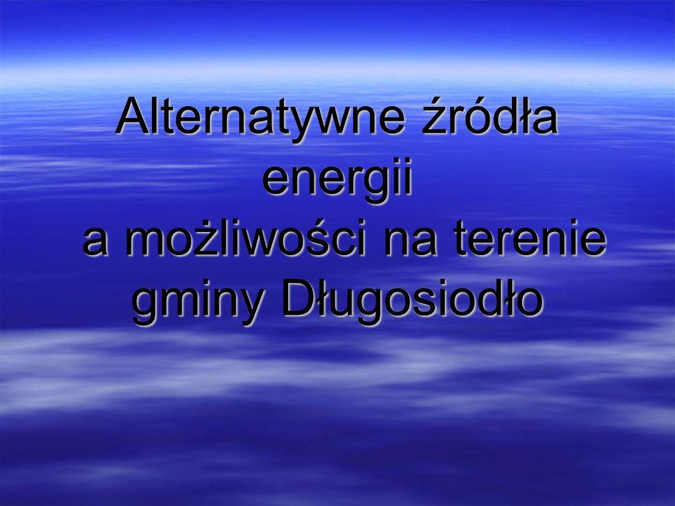 Alternatywne ź ród ł a energii rodzaj pozyskiwania energii niezależny od dużych instytucjonalnych dostawców.