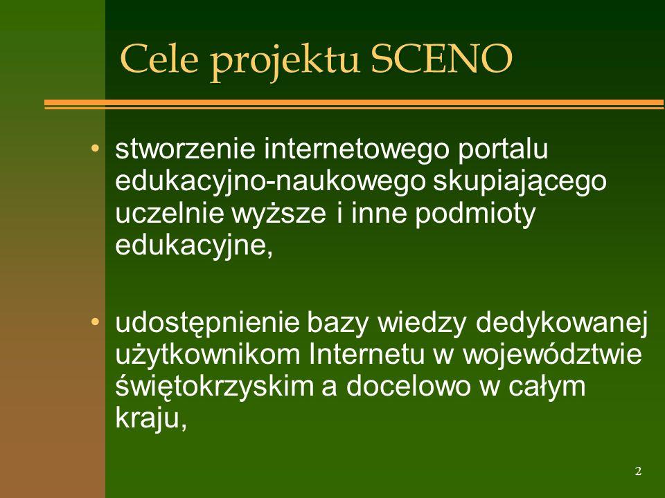 2 Cele projektu SCENO stworzenie internetowego portalu edukacyjno-naukowego skupiającego uczelnie wyższe i inne podmioty edukacyjne, udostępnienie baz