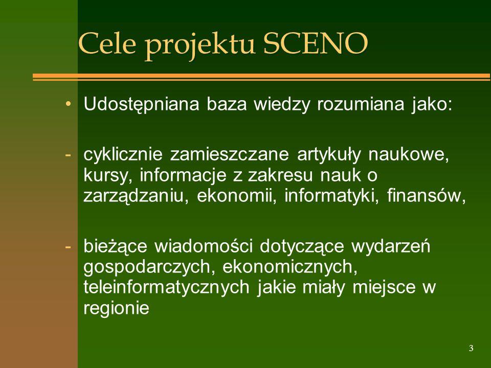 3 Cele projektu SCENO Udostępniana baza wiedzy rozumiana jako: -cyklicznie zamieszczane artykuły naukowe, kursy, informacje z zakresu nauk o zarządzan