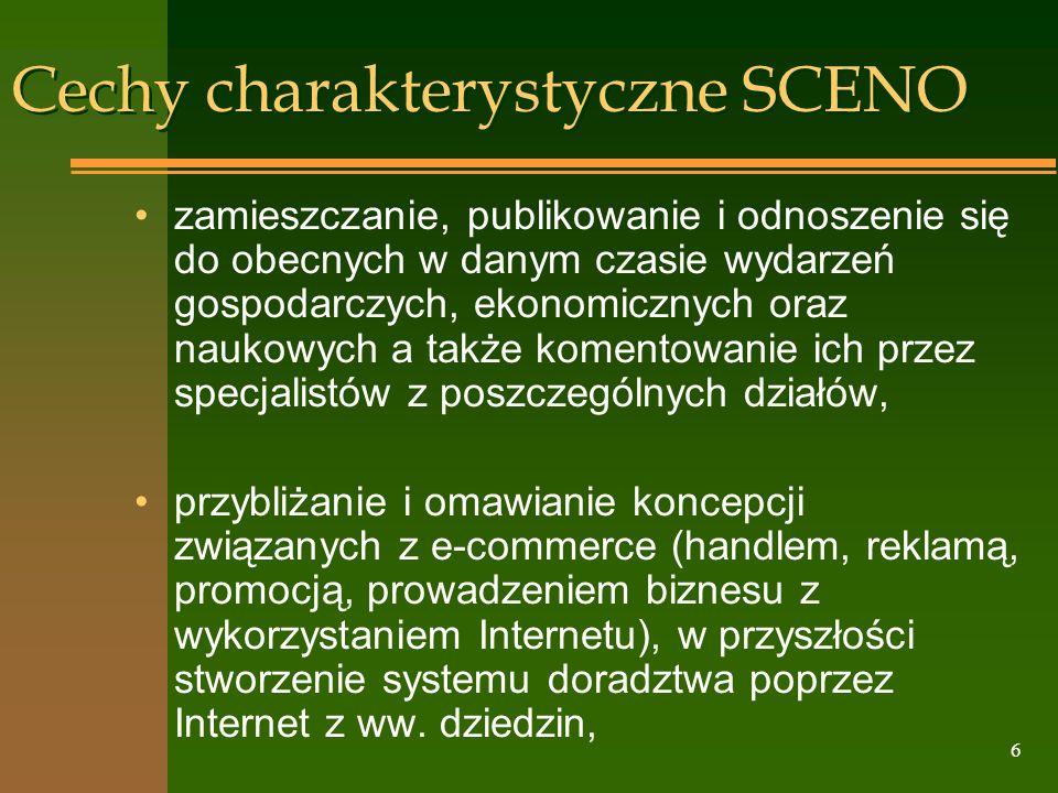6 Cechy charakterystyczne SCENO zamieszczanie, publikowanie i odnoszenie się do obecnych w danym czasie wydarzeń gospodarczych, ekonomicznych oraz nau