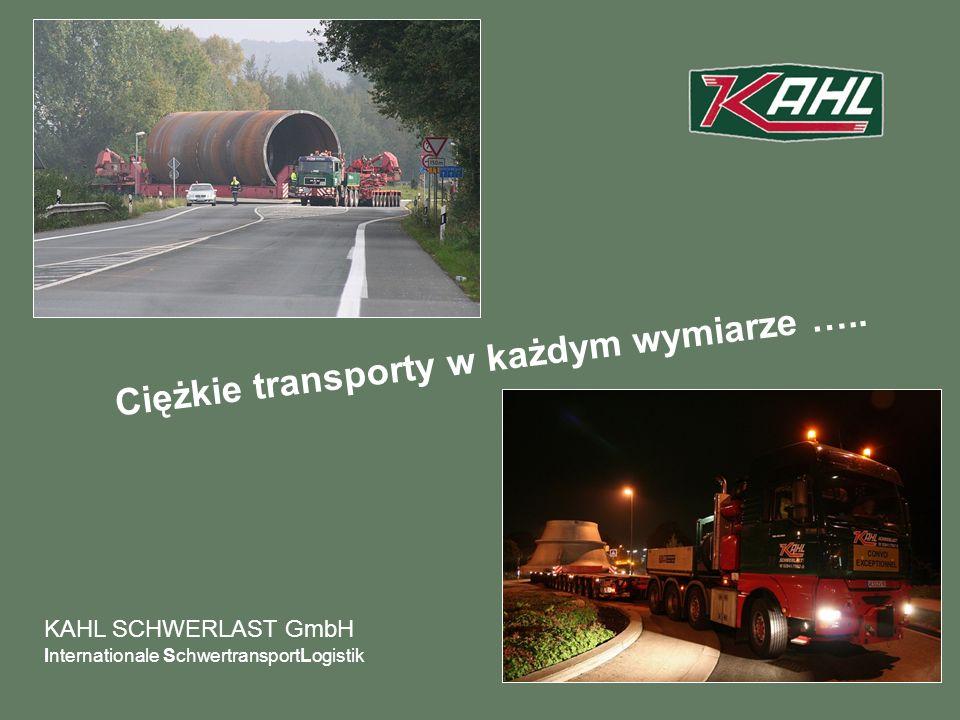 Internationale SchwertransportLogistik KAHL SCHWERLAST GmbH Ciężkie transporty w każdym wymiarze …..