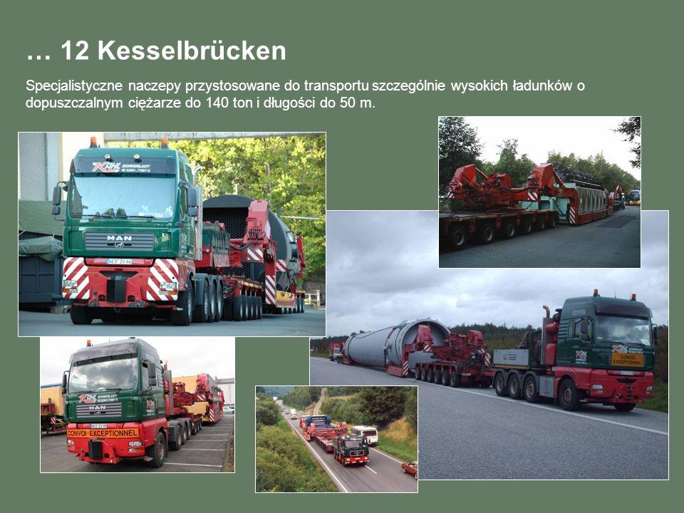 … 12 Kesselbrücken Specjalistyczne naczepy przystosowane do transportu szczególnie wysokich ładunków o dopuszczalnym ciężarze do 140 ton i długości do