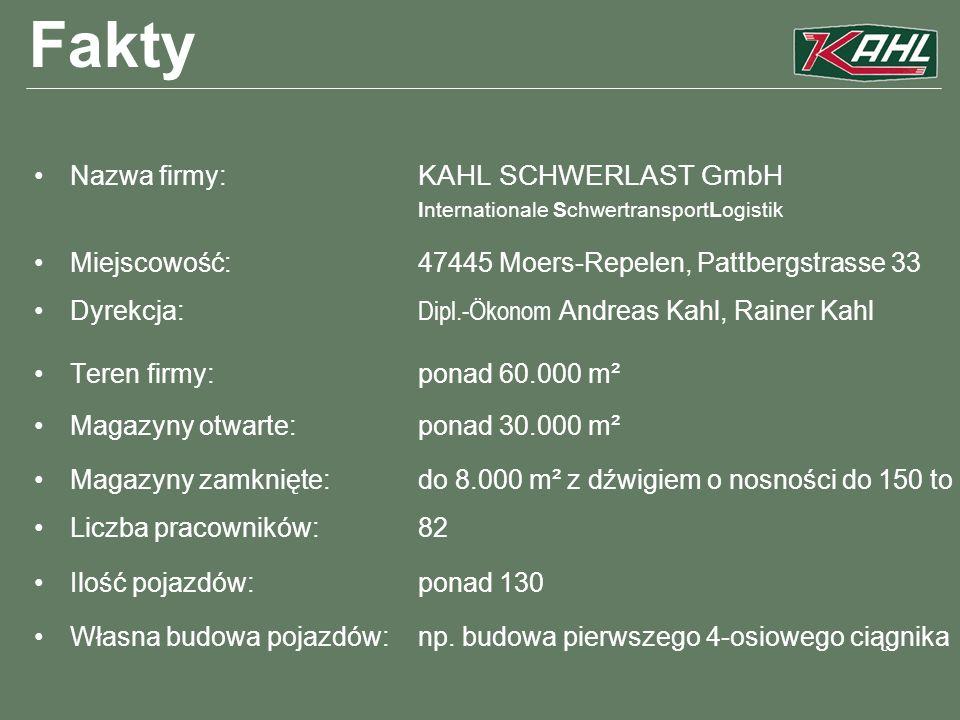 Fakty Nazwa firmy: KAHL SCHWERLAST GmbH Internationale SchwertransportLogistik Miejscowość:47445 Moers-Repelen, Pattbergstrasse 33 Dyrekcja: Dipl.-Öko