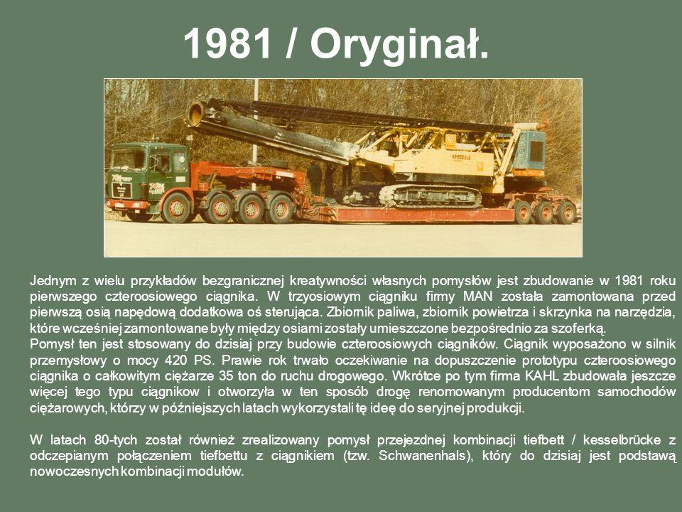 1981 / Oryginał. Jednym z wielu przykładów bezgranicznej kreatywności własnych pomysłów jest zbudowanie w 1981 roku pierwszego czteroosiowego ciągnika