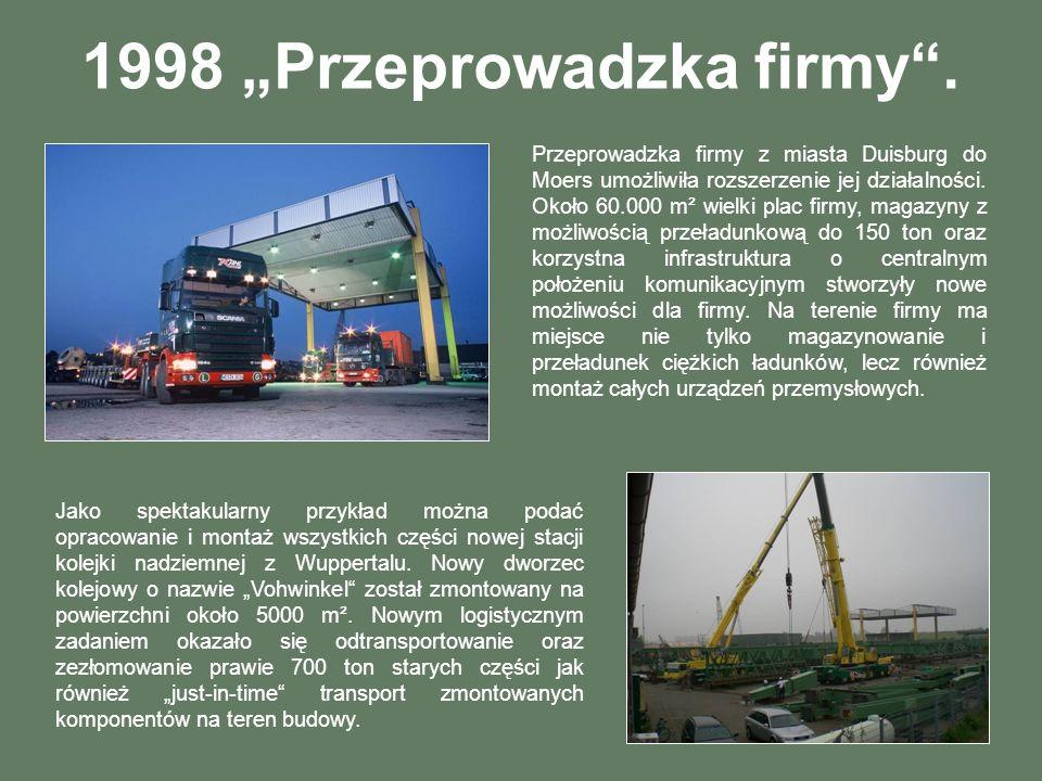 1998 Przeprowadzka firmy. Jako spektakularny przykład można podać opracowanie i montaż wszystkich części nowej stacji kolejki nadziemnej z Wuppertalu.