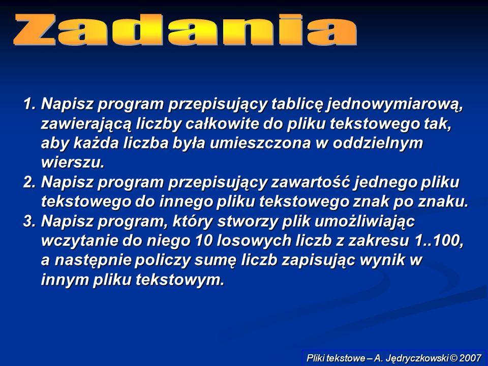 Pliki tekstowe – A. Jędryczkowski © 2007