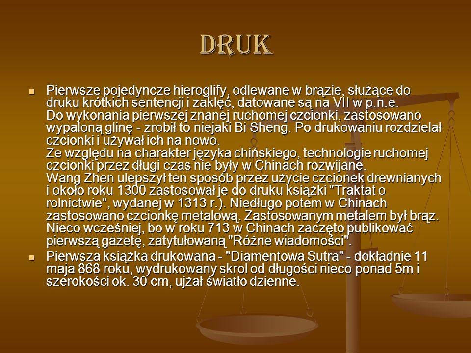 DRUK Pierwsze pojedyncze hieroglify, odlewane w brązie, służące do druku krótkich sentencji i zaklęć, datowane są na VII w p.n.e.