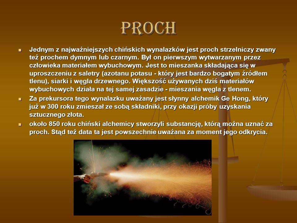 PROCH Jednym z najważniejszych chińskich wynalazków jest proch strzelniczy zwany też prochem dymnym lub czarnym.