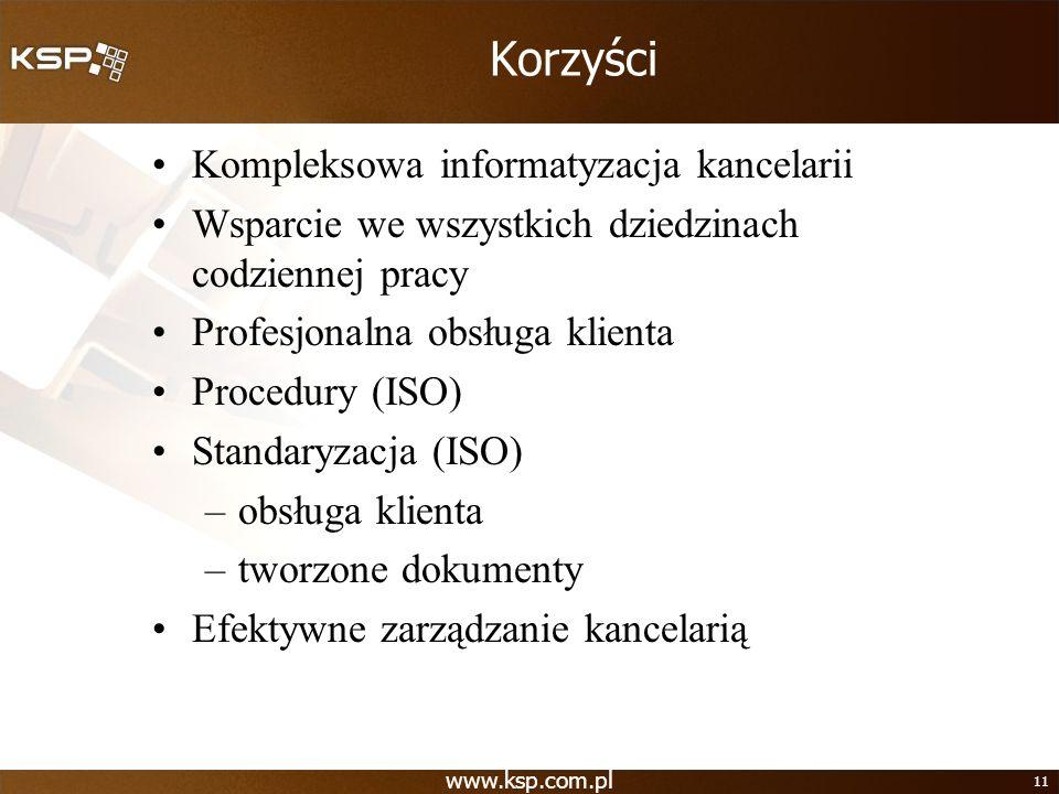 www.ksp.com.pl 11 Korzyści Kompleksowa informatyzacja kancelarii Wsparcie we wszystkich dziedzinach codziennej pracy Profesjonalna obsługa klienta Pro