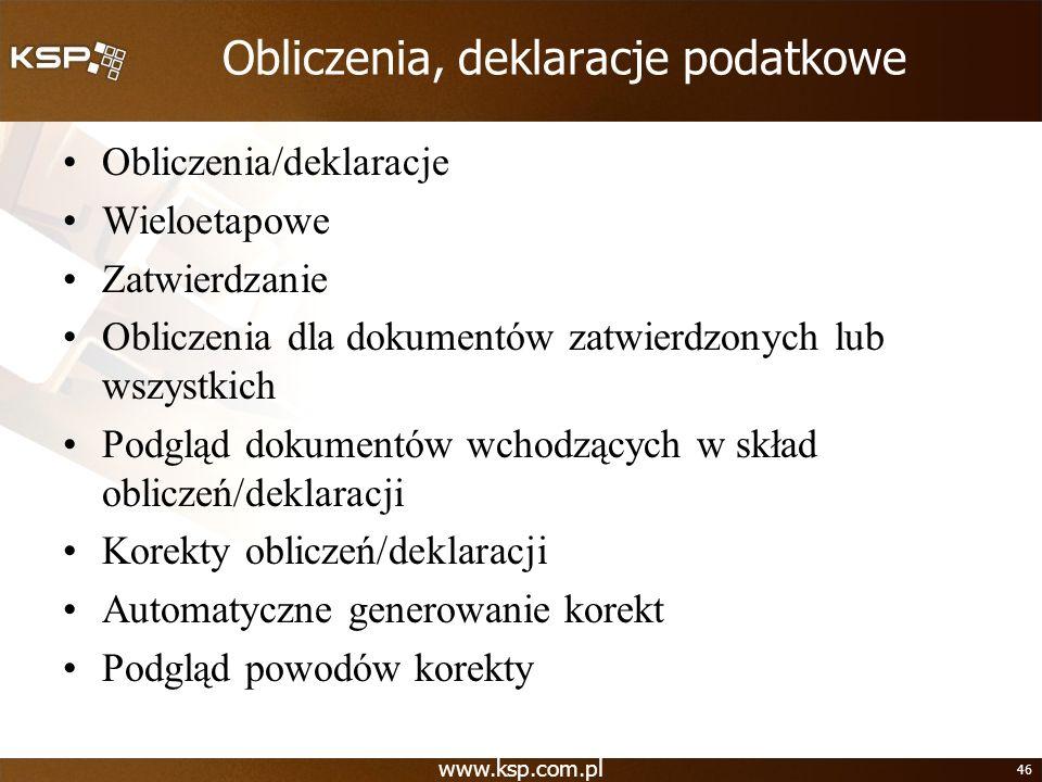 www.ksp.com.pl 46 Obliczenia, deklaracje podatkowe Obliczenia/deklaracje Wieloetapowe Zatwierdzanie Obliczenia dla dokumentów zatwierdzonych lub wszys