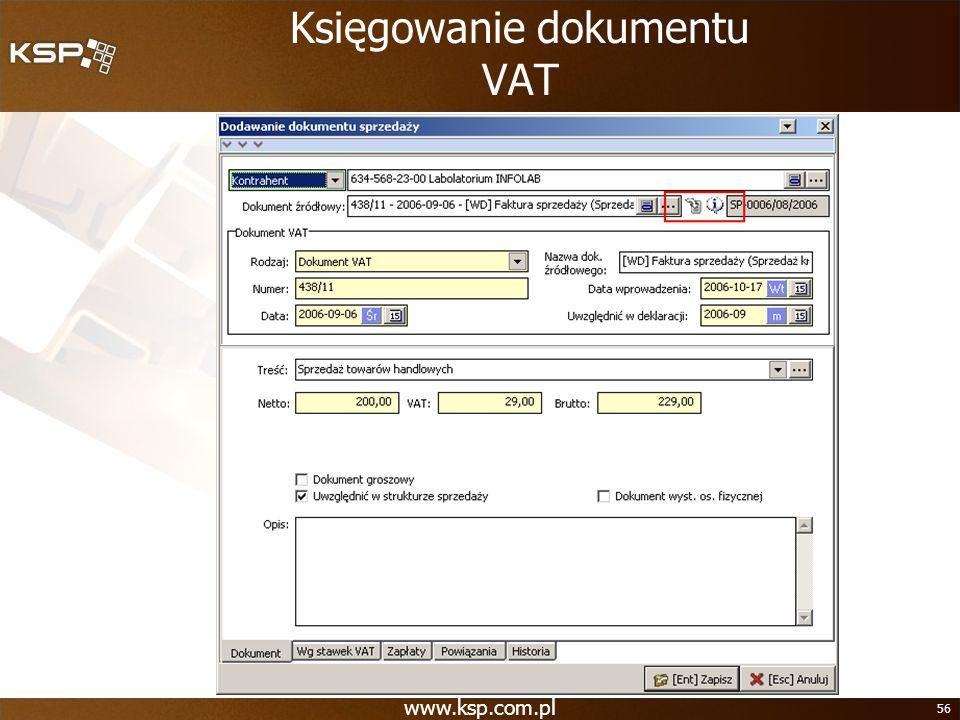 www.ksp.com.pl 56 Księgowanie dokumentu VAT