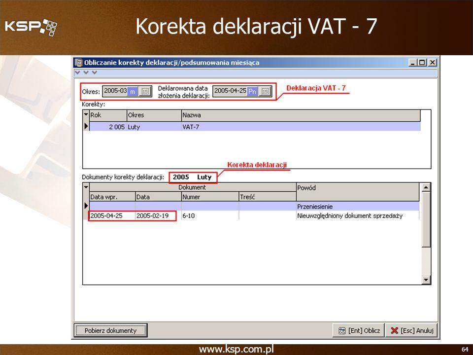 www.ksp.com.pl 64 Korekta deklaracji VAT - 7