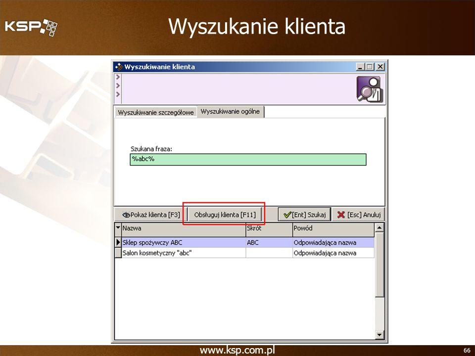 www.ksp.com.pl 66 Wyszukanie klienta
