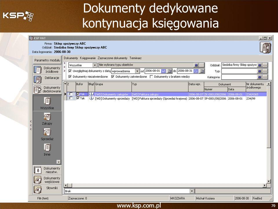 www.ksp.com.pl 70 Dokumenty dedykowane kontynuacja księgowania