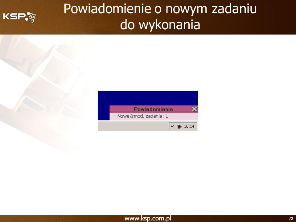 www.ksp.com.pl 72 Powiadomienie o nowym zadaniu do wykonania