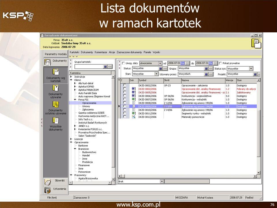 www.ksp.com.pl 76 Lista dokumentów w ramach kartotek