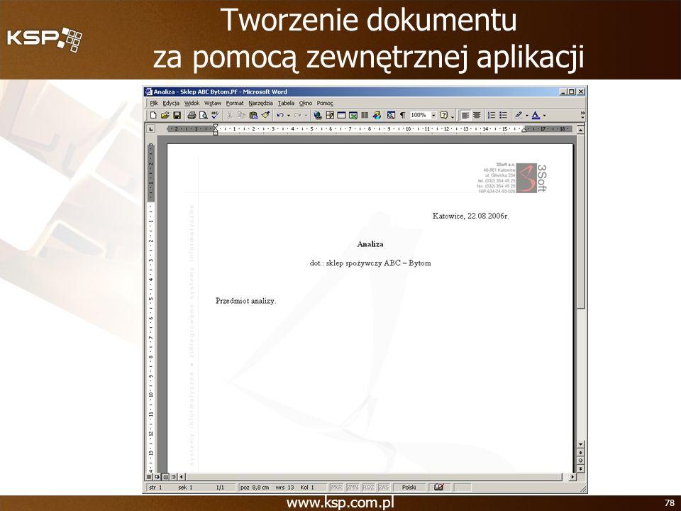 www.ksp.com.pl 78 Tworzenie dokumentu za pomocą zewnętrznej aplikacji