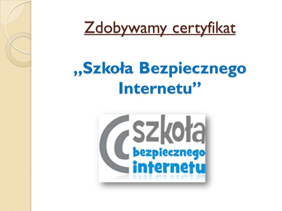 Zdobywamy certyfikat Szkoła Bezpiecznego Internetu