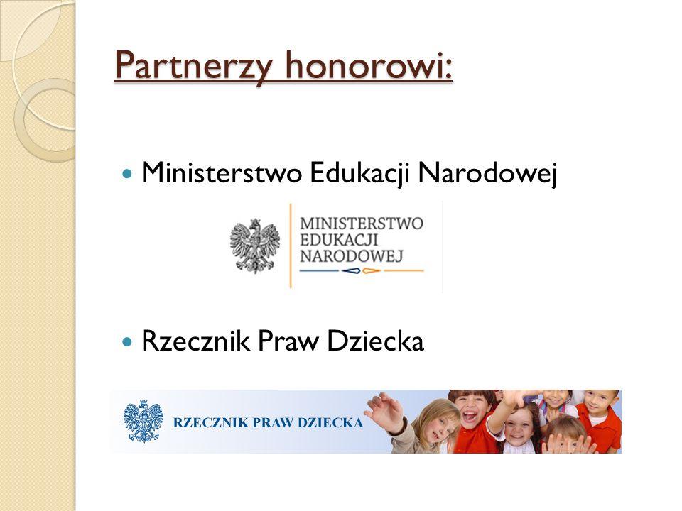 Partnerzy honorowi: Ministerstwo Edukacji Narodowej Rzecznik Praw Dziecka