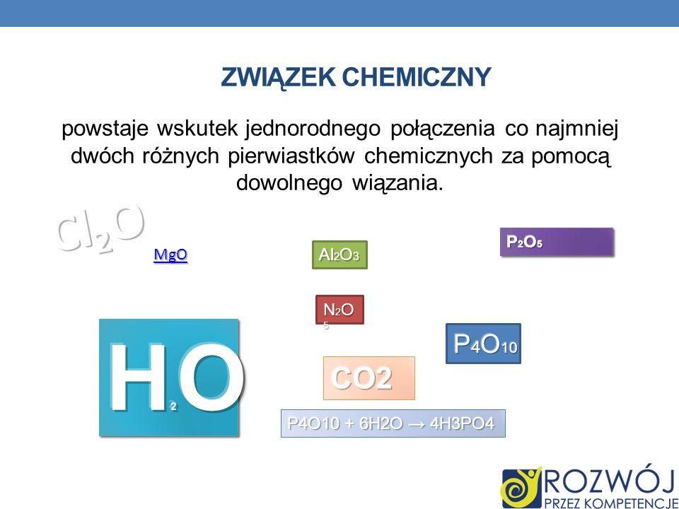 ZWIĄZEK CHEMICZNY powstaje wskutek jednorodnego połączenia co najmniej dwóch różnych pierwiastków chemicznych za pomocą dowolnego wiązania. N2O5N2O5N2