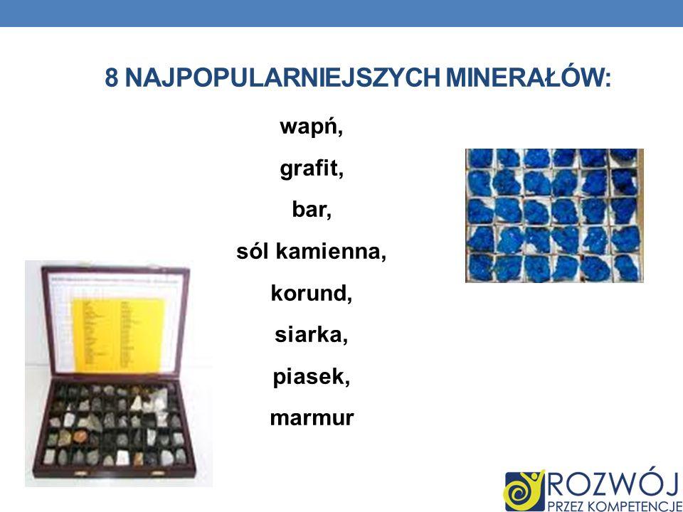 8 NAJPOPULARNIEJSZYCH MINERAŁÓW: wapń, grafit, bar, sól kamienna, korund, siarka, piasek, marmur
