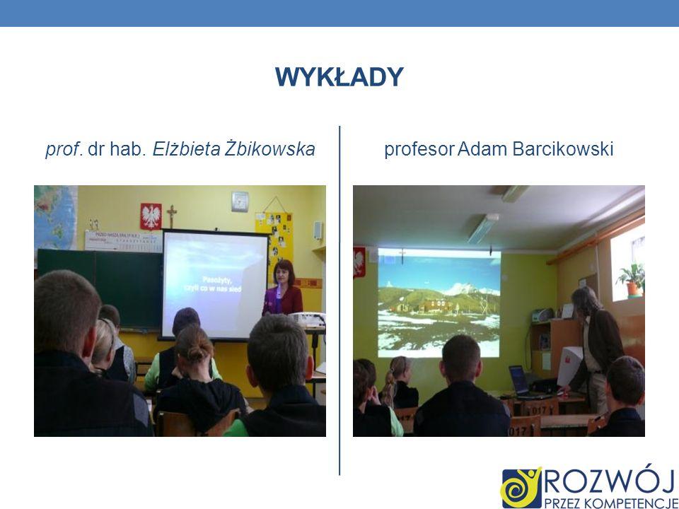 WYKŁADY prof. dr hab. Elżbieta Żbikowskaprofesor Adam Barcikowski