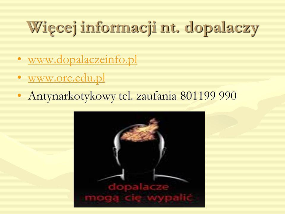 Więcej informacji nt. dopalaczy www.dopalaczeinfo.plwww.dopalaczeinfo.plwww.dopalaczeinfo.pl www.ore.edu.plwww.ore.edu.plwww.ore.edu.pl Antynarkotykow