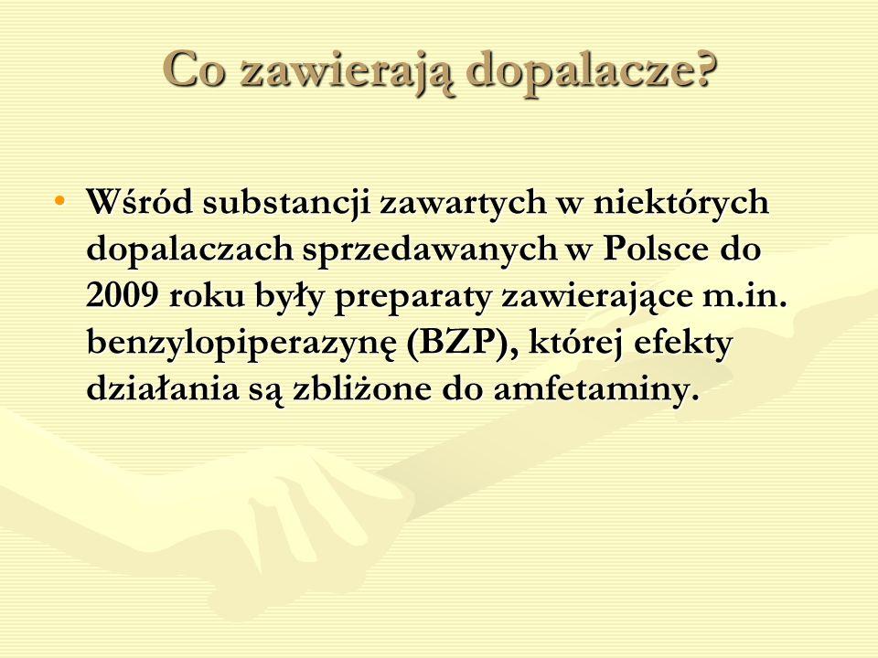 Co zawierają dopalacze? Wśród substancji zawartych w niektórych dopalaczach sprzedawanych w Polsce do 2009 roku były preparaty zawierające m.in. benzy